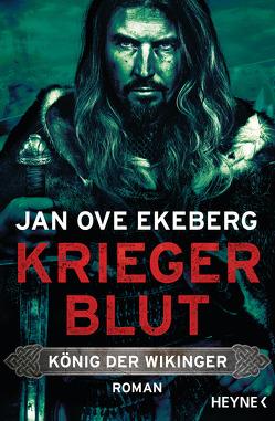 Kriegerblut – König der Wikinger von Brunstermann,  Andreas, Ekeberg,  Jan Ove