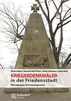 Kriegerdenkmäler in Münster von Bloch-Pfister,  Alexandra, Goldemann,  Sabeth, Kittel,  Sabine, Michael,  Bieber