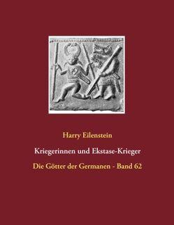Kriegerinnen und Ekstase-Krieger von Eilenstein,  Harry
