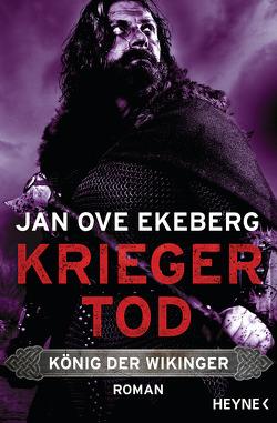 Kriegertod – König der Wikinger von Brunstermann,  Andreas, Ekeberg,  Jan Ove