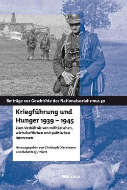 Kriegführung und Hunger 1939-1945 von Dieckmann,  Christoph, Quinkert,  Babette