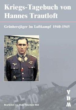 Kriegs-Tagebuch von Hannes Trautloft von Bob,  Hans E, Trautloft,  Hannes