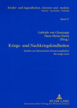 Kriegs- und Nachkriegskindheiten von Ewers,  Hans-Heino, Glasenapp,  Gabriele von