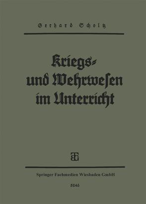 Kriegs- und Wehrwesen im unterricht von Scholtz,  Gerhard