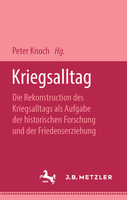 Kriegsalltag von Knoch,  Peter