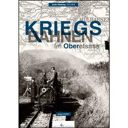 Kriegsbahnen im Oberelsass von Ehret,  Jürgen