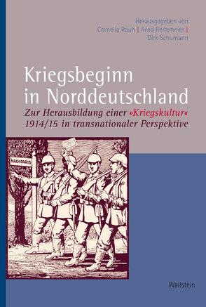 Kriegsbeginn in Norddeutschland von Rauh,  Cornelia, Reitemeier,  Arnd, Schumann,  Dirk
