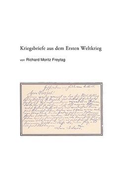 Kriegsbriefe aus dem Ersten Weltkrieg von Freytag,  Richard Moritz, Kleinknecht,  Hermann, Morgenstern,  Uta