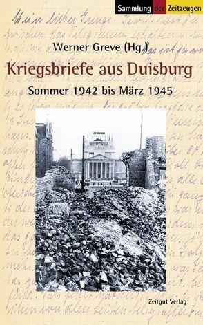 Kriegsbriefe aus Duisburg von Greve,  Werner, Kleindienst,  Jürgen