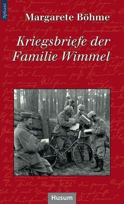Kriegsbriefe der Familie Wimmel von Böhme,  Margarete