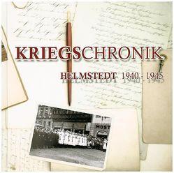 Kriegschronik Helmstedt 1940 – 1945 von Owczarski,  Rolf