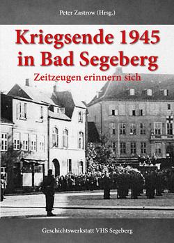 Kriegsende 1945 in Bad Segeberg von Zastrow,  Peter