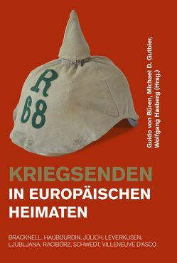 Kriegsenden in europäischen Heimaten von Gutbier,  Michael D., Hasberg,  Wolfgang, von Büren,  Guido