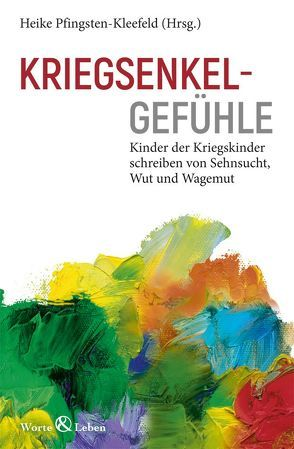 Kriegsenkelgefühle von Pfingsten-Kleefeld,  Heike