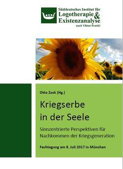 Kriegserbe in der Seele von Luks,  Gregor, Müller-Hohagen,  Jürgen, Schroer,  Ditz, Zsok,  Otto