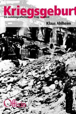 Kriegsgeburt von Ahlheim,  Klaus, Buckmiller,  Michael