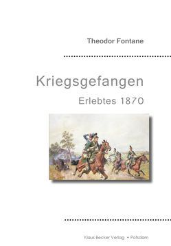 Kriegsgefangen von Becker,  Klaus-Dieter, Fontane,  Theodor