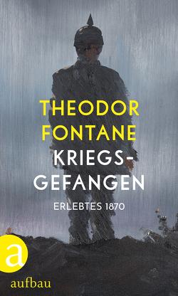 Kriegsgefangen von Fontane,  Theodor, Hehle,  Christine