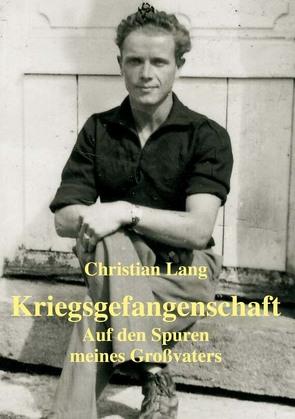 Kriegsgefangenschaft von Lang,  Christian