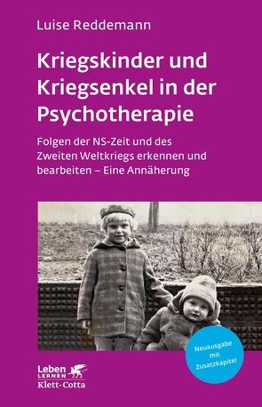 Kriegskinder und Kriegsenkel in der Psychotherapie von Reddemann,  Luise