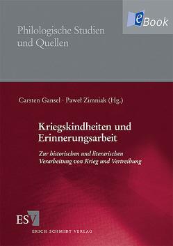 Kriegskindheiten und Erinnerungsarbeit von Gansel,  Carsten, Zimniak,  Paweł