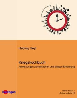 Kriegskochbuch von Heyl,  Hedwig