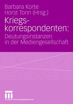 Kriegskorrespondenten von Korte,  Barbara, Tonn,  Horst