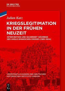 Kriegslegitimation in der Frühen Neuzeit von Katz,  Julian