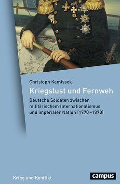 Kriegslust und Fernweh von Kamissek,  Christoph