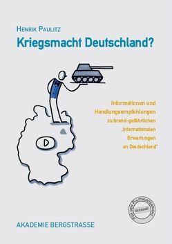 Kriegsmacht Deutschland? von Paulitz,  Henrik
