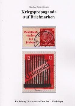Kriegspropaganda auf Briefmarken von Schmitz,  Manfred-Guido