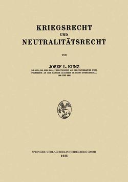 Kriegsrecht und Neutralitätsrecht von Kunz,  Josef Laurenz