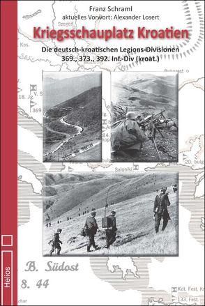 Kriegsschauplatz Kroatien von Schraml,  Franz