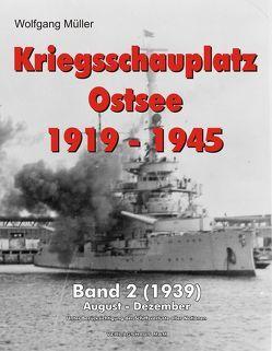 Kriegsschauplatz Ostsee 1919-1945 von Mueller,  Wolfgang