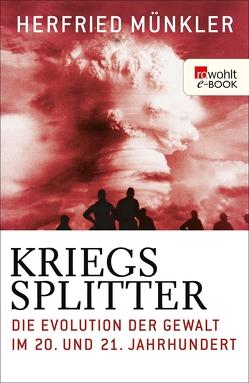 Kriegssplitter von Münkler,  Herfried