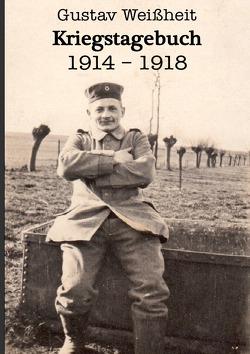 Kriegstagebuch 1914-1918 Gustav Weißheit von Weißheit,  Janis