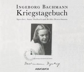 Kriegstagebuch von Bachmann,  Ingeborg, Deutschmann,  Heikko, Thalbach,  Anna