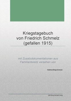 Kriegstagebuch von Friedrich Schmelz (gefallen 1915) von Bürgi-Schmelz,  Adelheid