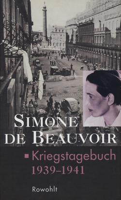 Kriegstagebuch von Beauvoir,  Simone de, Klein,  Judith, Le Bon de Beauvoir,  Sylvie