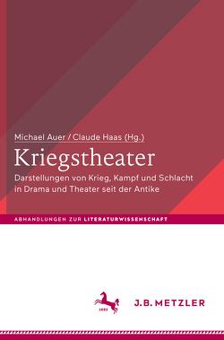 Kriegstheater von Auer,  Michael, Haas,  Claude