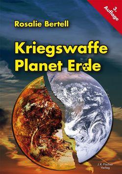 Kriegswaffe Planet Erde von Altnickel,  Werner, Bertell,  Rosalie, Shiva,  Vandana, Werlhof,  Claudia von