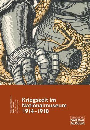 Kriegszeit im Nationalmuseum 1914 – 1918 von Kammel,  Frank Matthias, Selheim,  Claudia