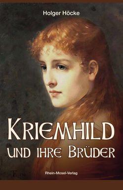 Kriemhild und ihre Brüder von Höcke,  Holger