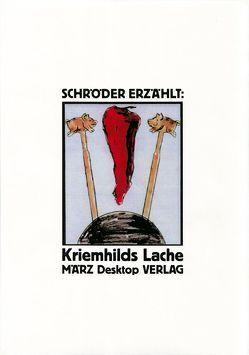Kriemshilds Lache von Kalender,  Barbara, Schröder ,  Jörg