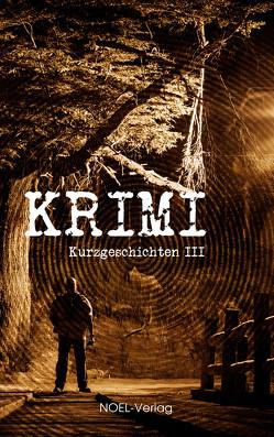 Krimi Kurzgeschichten III
