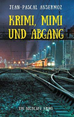 Krimi, Mimi und Abgang von Ansermoz,  Jean-Pascal