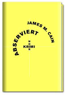 Krimi-Noir – Abserviert von Cain,  James M., Graf,  Peter
