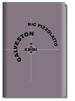 Krimi-Noir – Galveston von Graf,  Peter, Pizzolatto,  Nic