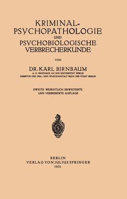 Kriminal≈Psychopathologie und Psychobiologische Verbrecherkunde von Birnbaum,  NA