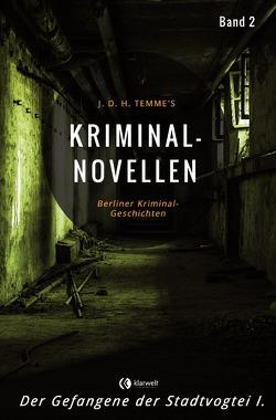 Kriminal-Novellen / Kriminal-Novellen-Band 2-Der Gefangene der Stadtvogtei I. von Temme,  J.D.H.